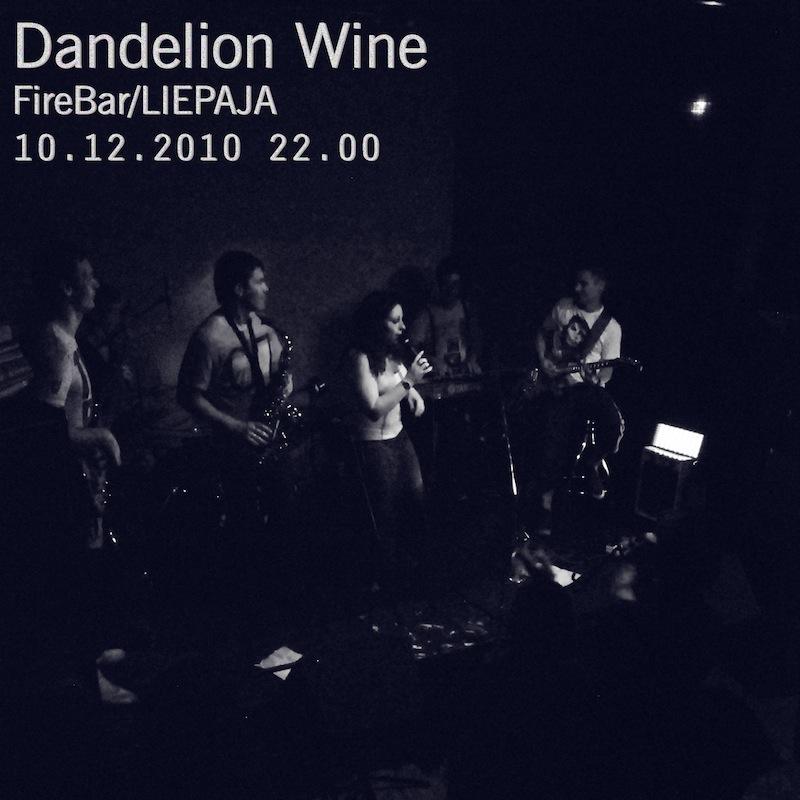 Dandelion Wine @ Fire Bar