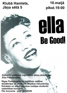 "Pasākuma ""Ella Be Good"" afiša"